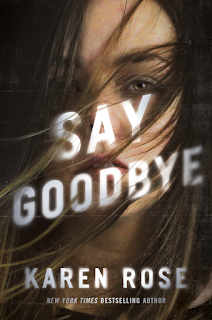 Book Review: Say Goodbye (Sacramento #3) by Karen Rose + Excerpt   About That Story