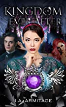 Kingdom of Ever After by J.A. Armitage