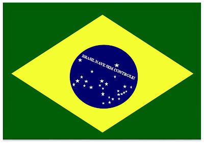 A foto mostra a bandeira do Brasil e tem como lema:Brasil Nave Sem Controle!