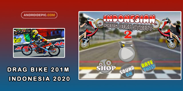 Download Drag Bike 201M Indonesia Mod Apk Terbaru 2020 - androidepic.com