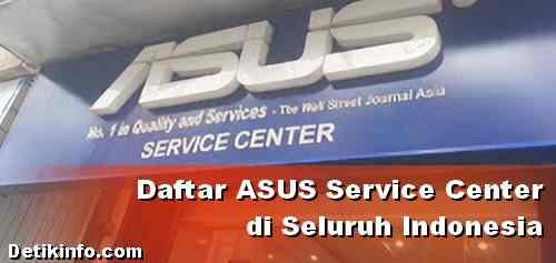 Alamat Service Center ASUS di seluruh Kota Indonesia