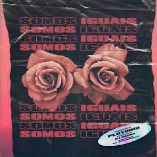 Plutonio - Somos Iguais (Rap) [Download] / BAIXAR