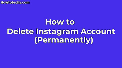 How to delete Instagram Account Permanently in 2021?