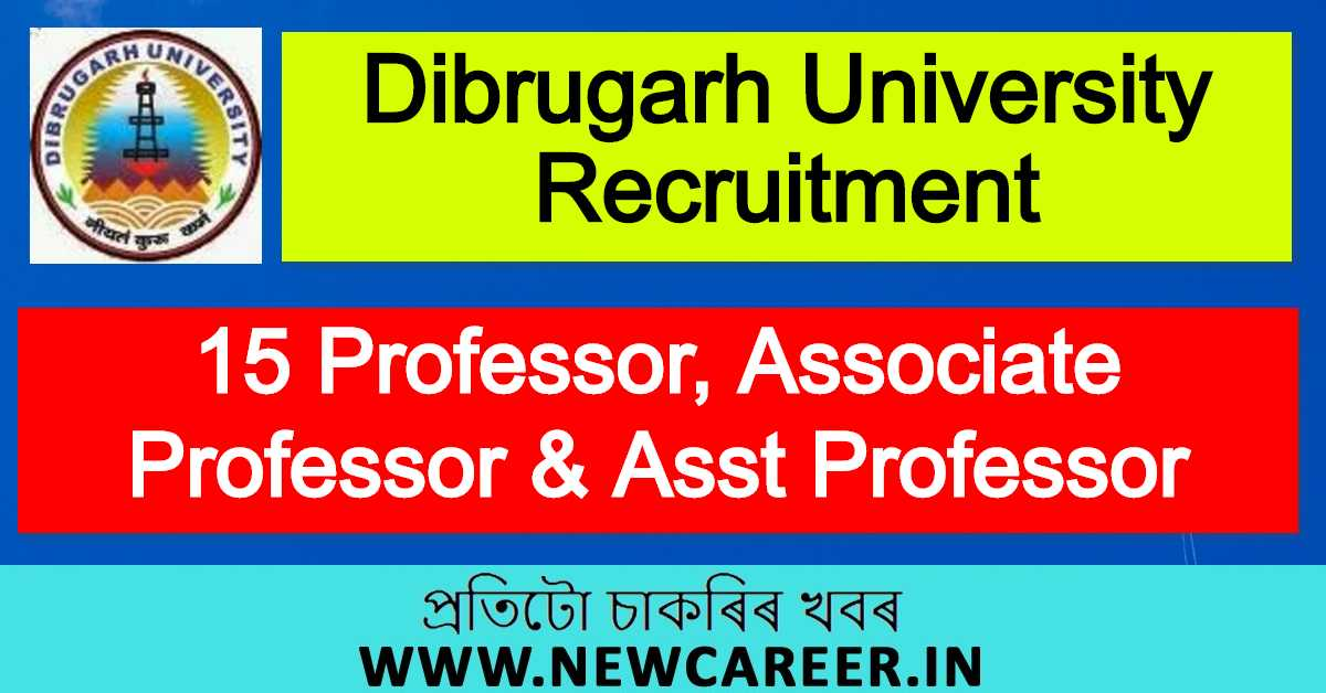 Dibrugarh University Recruitment 2020 : Apply For 15 Faculty Vacancy