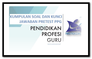 Download Contoh Soal Tes Potensi Akademik PPG Lengkap Dengan Kunci Jawaban