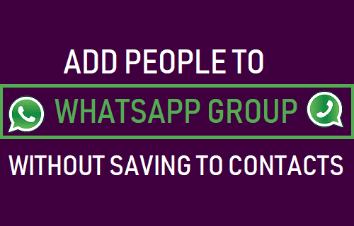 How to Add Members in Whatsapp Group without Adding in Contacts