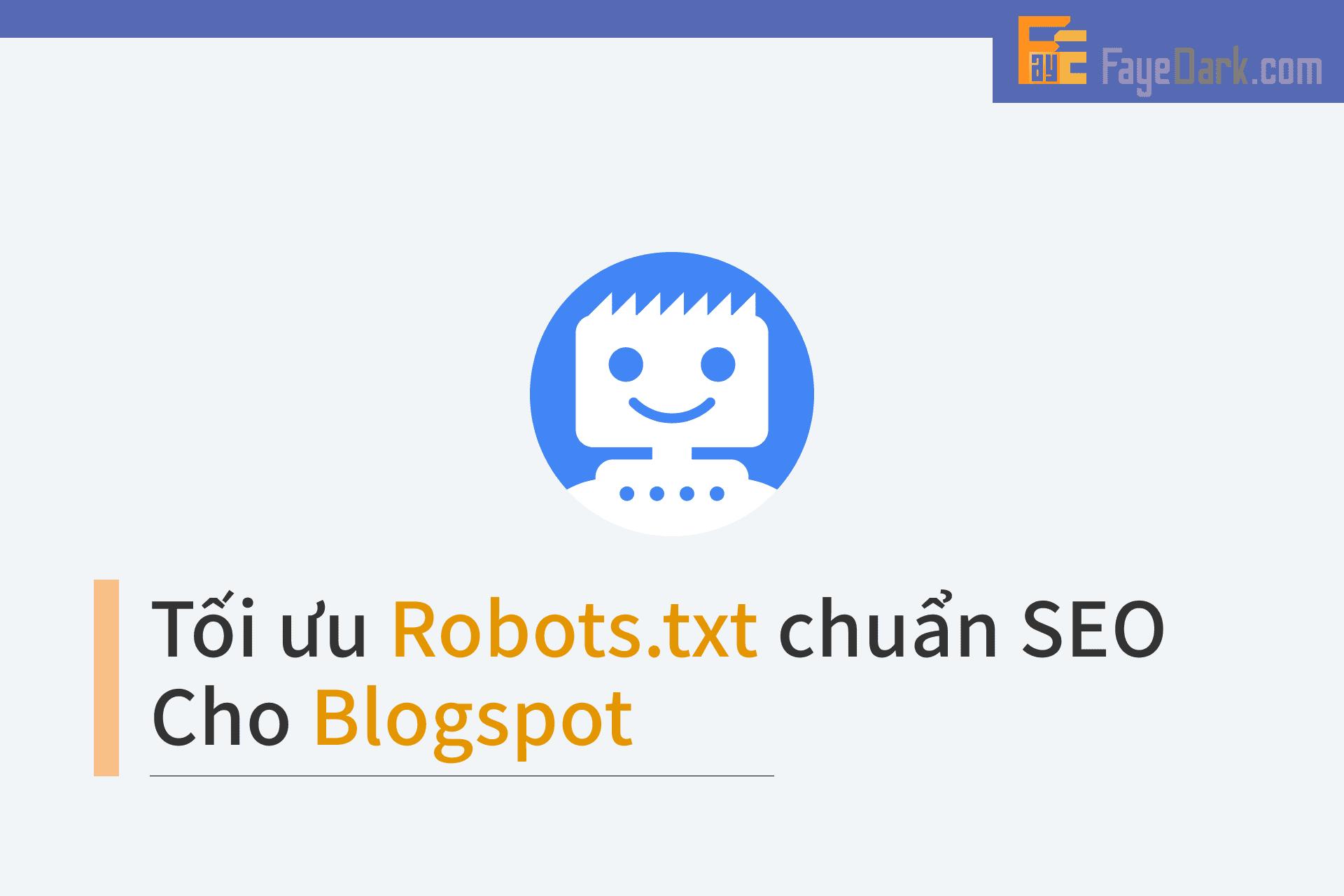 Tối ưu Robots.txt chuẩn SEO cho Blogspot