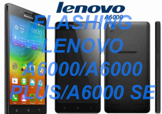 cara flash lenovo a6000 via qfil