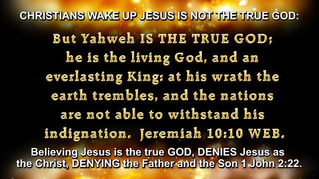 Jeremiah 10:10, 1 John 2:22.