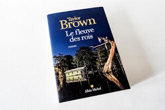 Lundi Librairie : Le fleuve des rois - Taylor Brown