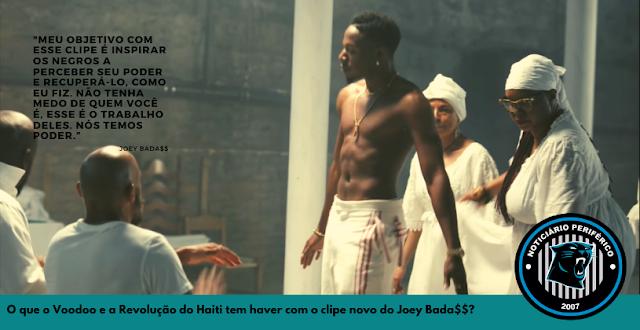 Joey Bada$$ evoca o Voodoo como um simbolo de revolução igual no Haiti em seu novo clipe?
