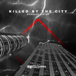Baixar Killed by the City - Bhaskar feat. Alok Mp3