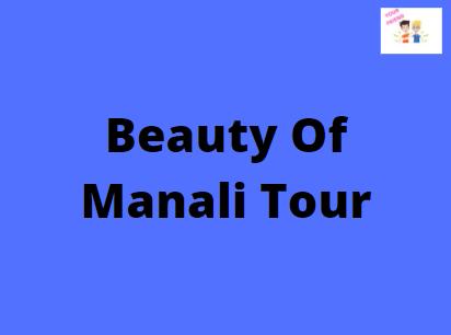 Beauty Of Manali Tour