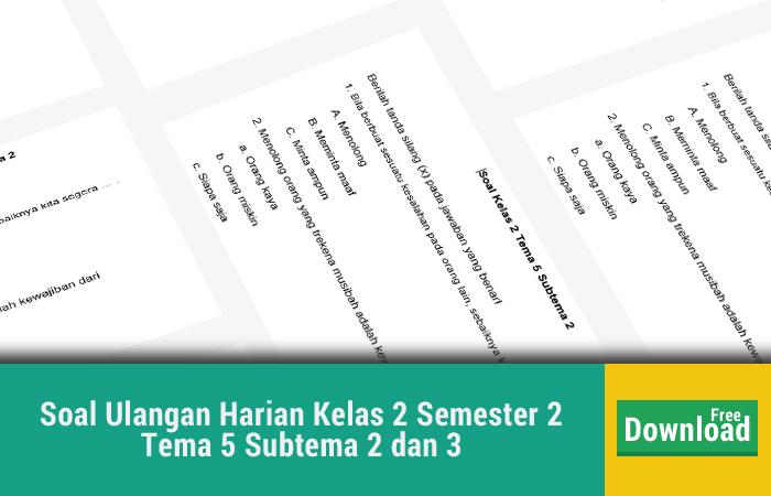 Soal Ulangan Harian Kelas 2 Semester 2 Tema 5 Subtema 2 dan 3