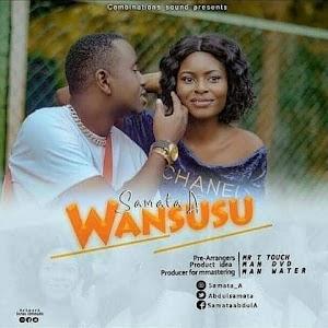 Download Mp3 | Samata A - Wansusu