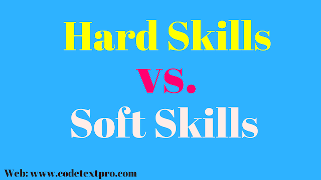 Hard Skills vs. Soft Skills – Difference and Importance | CodeTextPro