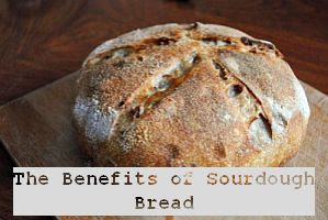 http://foreverhealthy.blogspot.com/2013/05/the-benefits-of-sourdough-bread.html#more