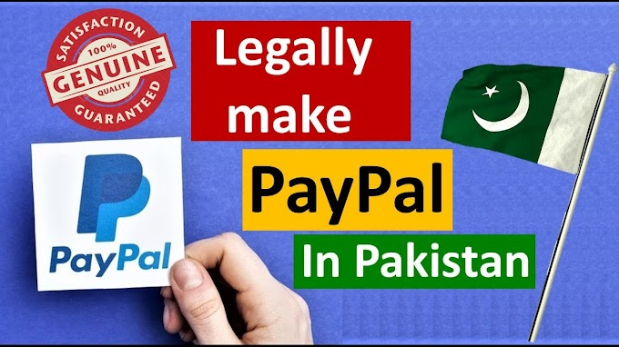 100% LEGAL make verified paypal account in pakistan 2019