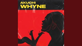 On his new single 'Whine,' Akuchi reaches for the dancehall.
