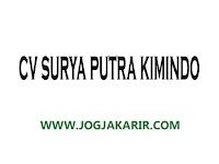 Loker Jogja, Solo Raya & Semarang di CV Surya Putra Kimindo April 2021