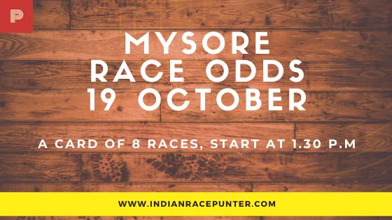 Mysore  Race Odds 19 October