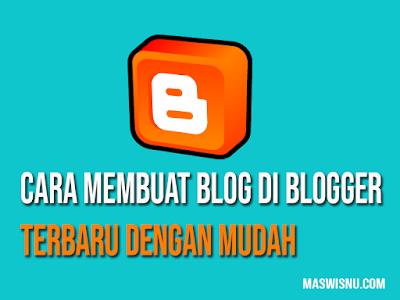 Cara Membuat Blog di Blogger Terbaru dengan Mudah - maswisnu.com