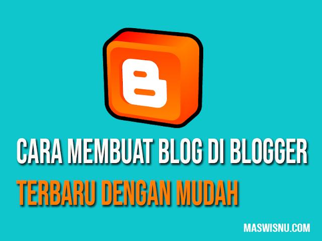 Cara Membuat Blog Dengan Blogger - Tutorial Blog Maswisnu.com