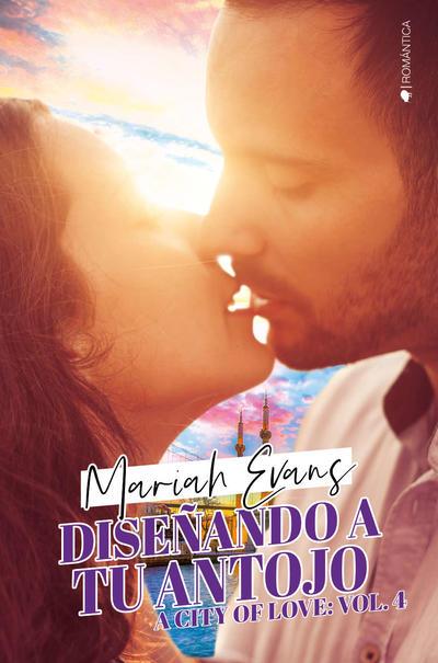 Diseñando a tu antojo - A city of love, #4 - Mariah Evans