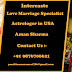 Intercaste love marriage specialist astrologer in USA Aman Sharma call +91 9876706621