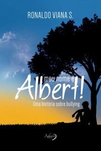 RESENHA: Meu Nome é Albert! - Ronaldo Viana S.