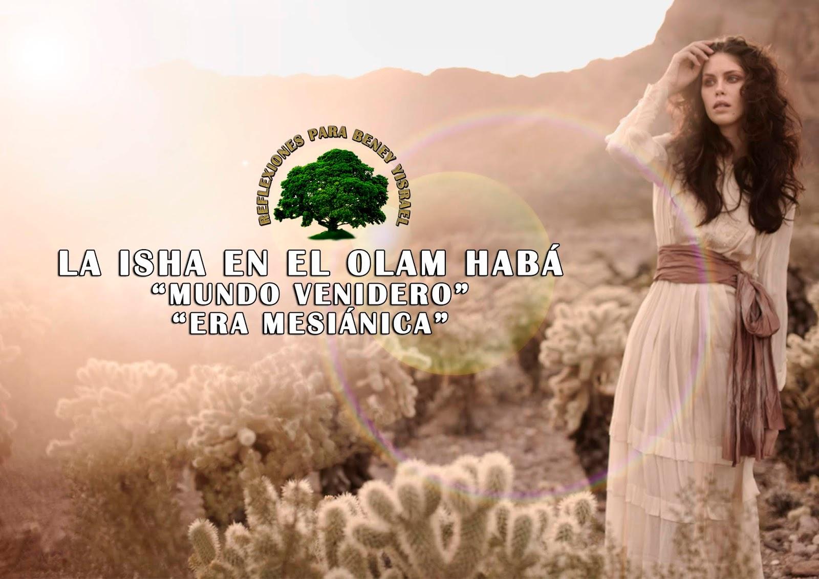 ISHA EN EL OLAM HABÁ | EL VERDADERO ISRAEL DE YAHWEH