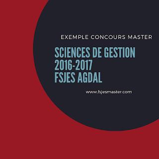 Exemple de Concours Master Sciences de Gestion 2016-2017 - Fsjes Agdal