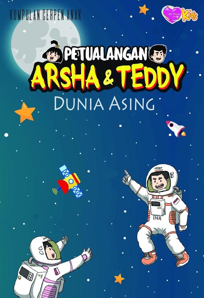 Kumpulan Cernak : Petualangan Arsha & Teddy -Dunia Anak-