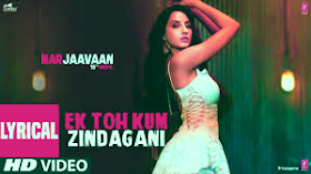 Ek Toh Kam Zindagani Lyrics - Marjaavaan | Neha Kakkar