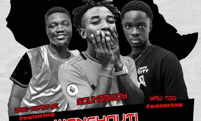 Soundbwoy- Wonshouti ft Yaw Tog x De Game (Prod. By Mr KayBeatz)