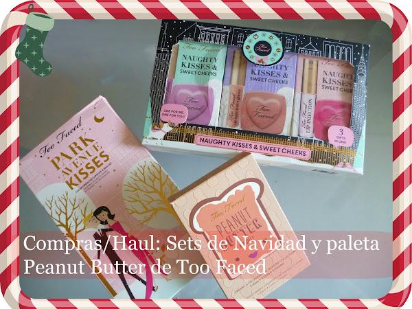 Compras / Haul: Sets de Navidad y paleta Peanuts Butter de Too Faced