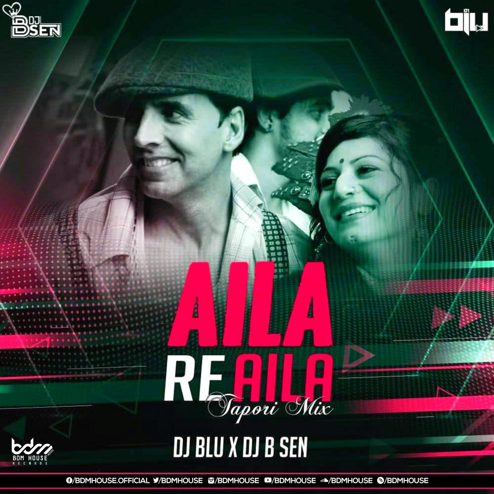 AILA  RE AILA (TAPORI MIX) DJ BLU X DJ B SEN