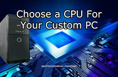 Choose CPU for Custom PC