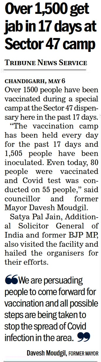 Over 1,500 get jab in 17 days at Sector 47 camp | Satya Pal Jain, Additional Solicitor General of India and former BJP MP, also visited the facility and hailed the organisers for their efforts.