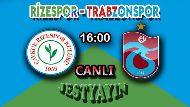 Rizespor - Trabzonspor canlı maç izle