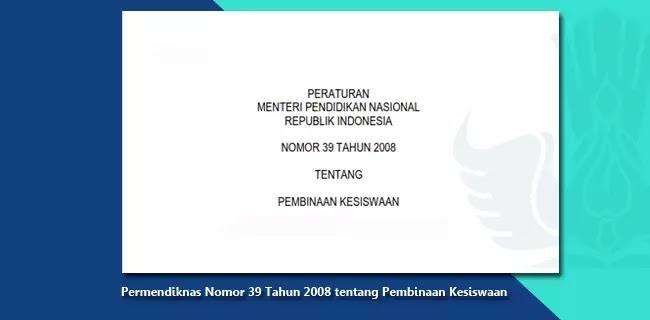 Permendiknas Nomor 39 Tahun 2008 tentang Pembinaan Kesiswaan