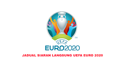 Jadual Siaran Langsung UEFA Euro 2020 (Waktu Malaysia)