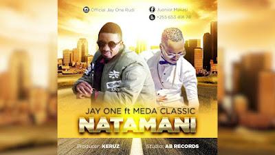 Jay One - NATAMANI ft. Meda Classic