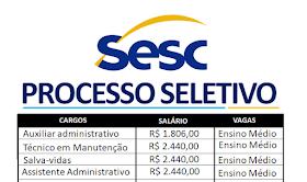 Sesc abre novo Processo seletivo do para candidatos com nível médio! Salários R$ 2.440,00