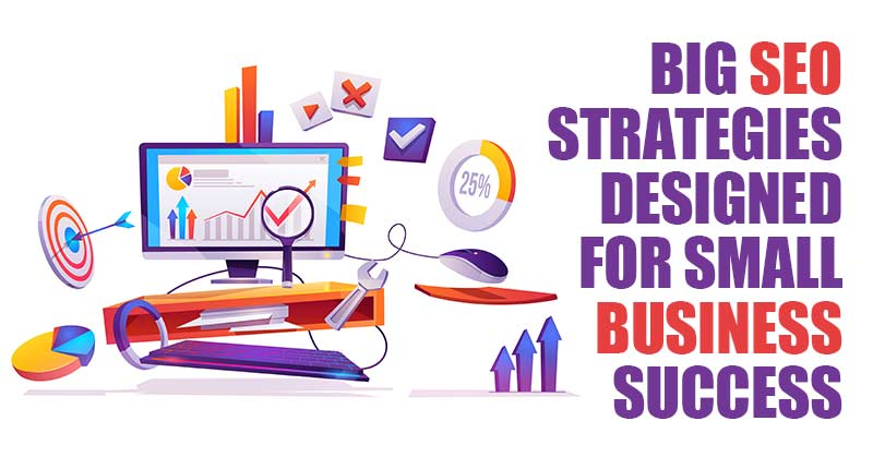 SEO Strategies Designed for Small Business Success