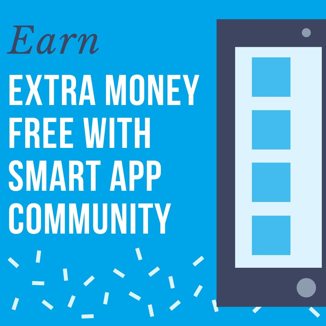 Earn Extra Money Free with Smart App Community