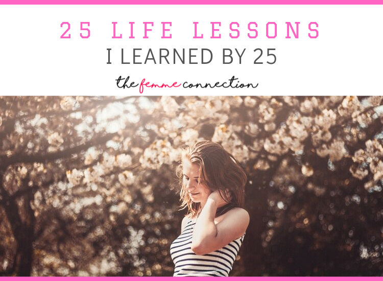 25 Life Lessons I Learned By 25