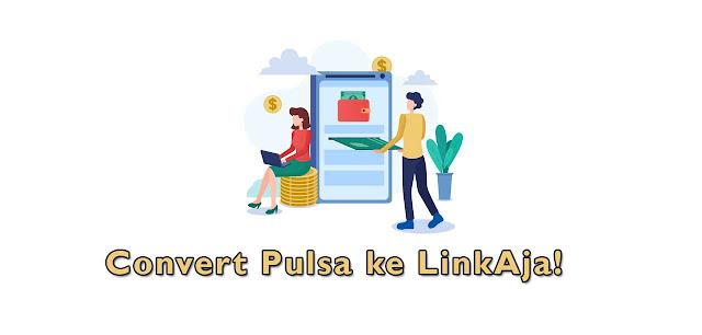 Convert Pulsa ke Linkaja