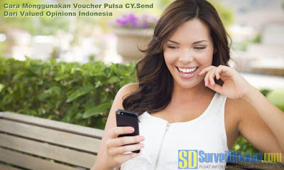 Cara Menggunakan Voucher Pulsa CY.Send Dari Valued Opinions Indonesia | SurveiDibayar.com