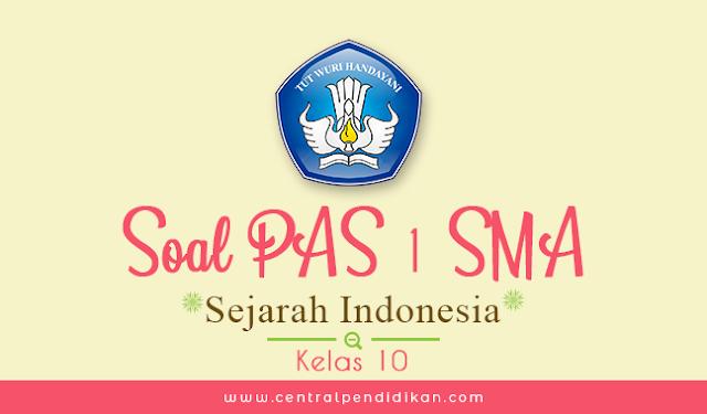 Soal PAS Sejarah Indonesia Kelas 10 Semester 1